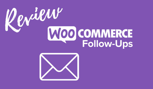 woocommerce follow-ups review